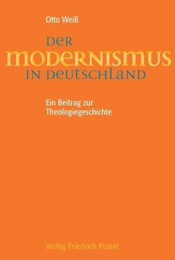 Der Modernismus in Deutschland von Fries,  Heinrich, Weiß,  Otto