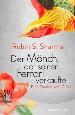 Der Mönch, der seinen Ferrari verkaufte von Schellenberger,  Bernardin, Sharma,  Robin S.