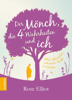 Der Mönch, die 4 Wahrheiten und ich von Elliot,  Rose, Rahn-Huber,  Ulla