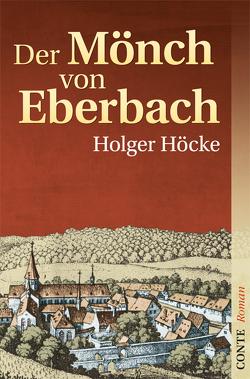 Der Mönch von Eberbach von Höcke,  Holger