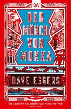 Der Mönch von Mokka von Eggers,  Dave, Timmermann,  Klaus, Wasel,  Ulrike