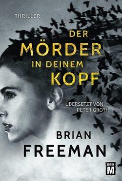 Der Mörder in deinem Kopf von Freeman,  Brian, Groth,  Peter