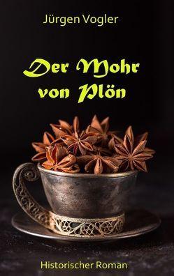 Der Mohr von Plön von Vogler,  Jürgen