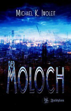 Der Moloch von Iwoleit,  Michael K