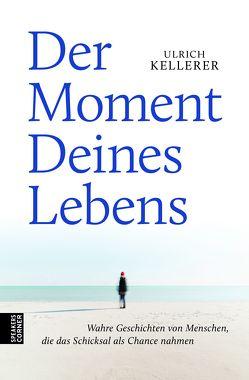 Der Moment Deines Lebens von Jack Canfield, Kellerer,  Ulrich