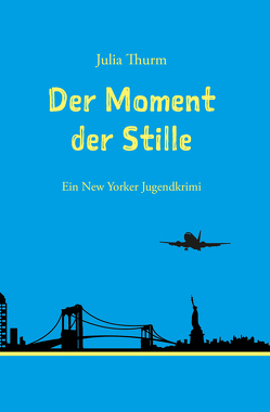 Der Moment der Stille von Thurm,  Julia