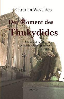 Der Moment des Thukydides von Wevelsiep,  Christian