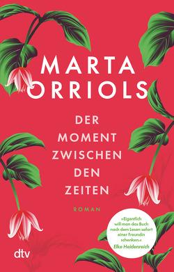 Der Moment zwischen den Zeiten von Bachhausen,  Ursula, Orriols,  Marta