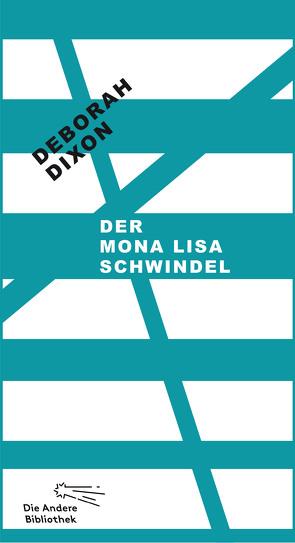 Der Mona Lisa Schwindel von Dixon,  Deborah