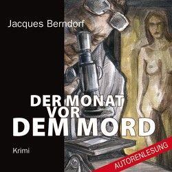 Der Monat vor dem Mord von Berndorf,  Jacques