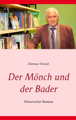 Der Mönch und der Bader von Dressel,  Dietmar