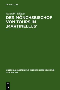 Der Mönchsbischof von Tours im 'Martinellus' von Vielberg,  Meinolf