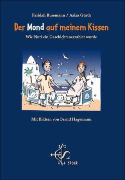 Der Mond auf meinem Kissen von Busemann,  Faridah, Gürth,  Aziza, Hagemann,  Bernd