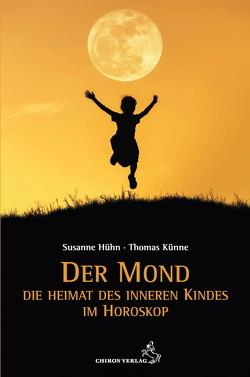 Der Mond – Die Heimat des inneren Kindes von Hühn,  Susanne, Künne,  Thomas