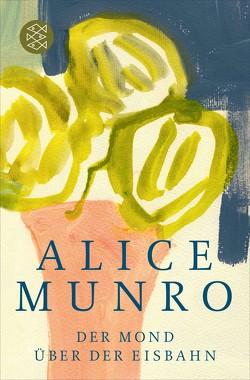 Der Mond über der Eisbahn von Huisgen,  Helga, Munro,  Alice