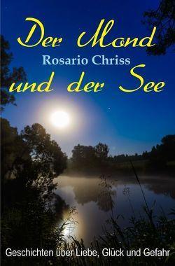 Der Mond und der See von Chriss,  Rosario