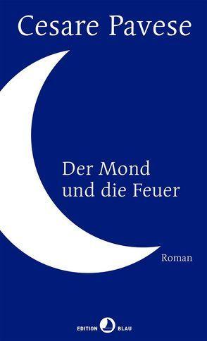 Der Mond und die Feuer von Pavese,  Cesare, Pflug,  Maja