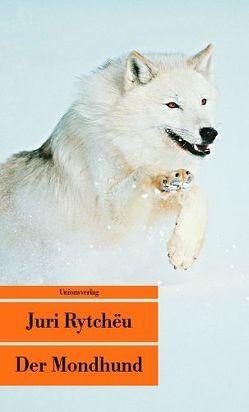 Der Mondhund von Leetz,  Antje, Rytchëu,  Juri