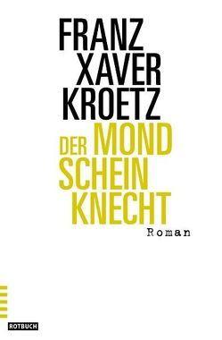 Der Mondscheinknecht von Kroetz,  Franz X