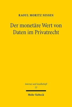 Der monetäre Wert von Daten im Privatrecht von Nissen,  Raoul Moritz