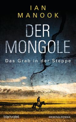 Der Mongole – Das Grab in der Steppe von Manook,  Ian, Seidel,  Wolfgang