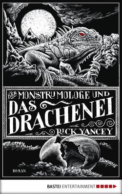 Der Monstrumologe und das Drachen-Ei von Yancey,  Rick