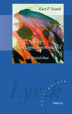 Der Montagmorgenmuffel von Svatek,  Kurt F.
