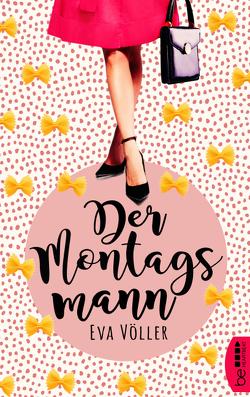 Der Montagsmann von Völler,  Eva