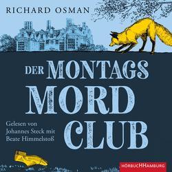 Der Montagsmordclub (Die Mordclub-Serie 1) von Himmelstoss, ,  Beate, Osman,  Richard, Roth,  Sabine, Steck,  Johannes