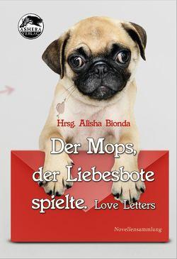 Der Mops, der Liebesbote spielte von Bern,  Tanja, Bionda,  Alisha, Carpenter,  Tanya, Eisel,  Chritine, Weil,  Andrea, Young,  Caitlyn