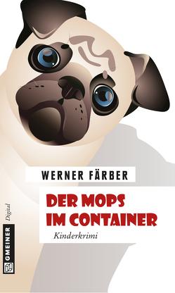 Der Mops im Container von Färber,  Werner