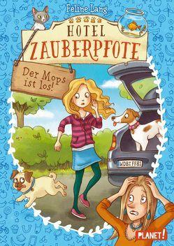 Hotel Zauberpfote 4: Der Mops ist los! von Lang,  Feline, Sieverding,  Carola