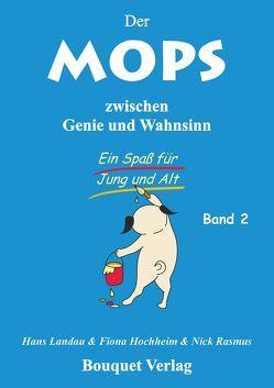 Der Mops zischen Genie und Wahnsinn – Band 2 von Hochheim,  Fiona, Landau,  Hans, Rasmus,  Nick