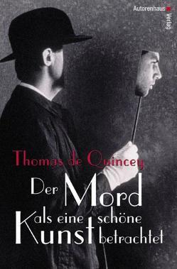 Der Mord als eine schöne Kunst betrachtet von Peuker,  Alfred, Quincey,  Thomas de, Tieger,  Gerhild