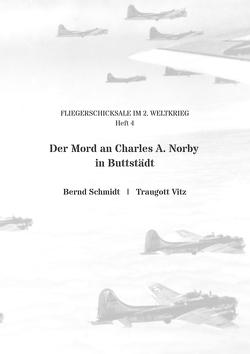 Der Mord an Charles A. Norby in Buttstädt von Schmidt,  Bernd, Vitz,  Traugott