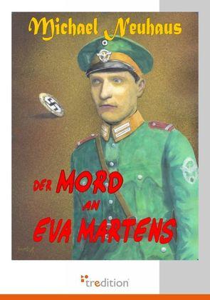 Der Mord an Eva Martens von Neuhaus,  Michael