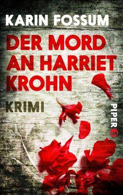 Der Mord an Harriet Krohn von Fossum,  Karin, Haefs,  Gabriele