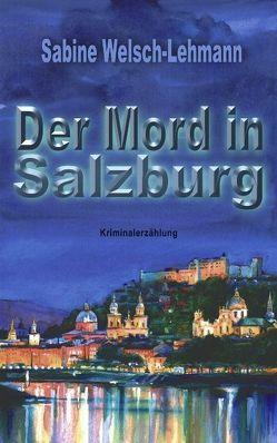 Der Mord in Salzburg von Welsch-Lehmann,  Sabine