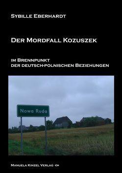 Der Mordfall Kozuszek im Brennpunkt der deutsch-polnischen Beziehungen von Eberhardt,  Sybille