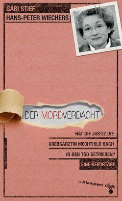Der Mordverdacht von Stief,  Gabi, Wiechers,  Hans-Peter