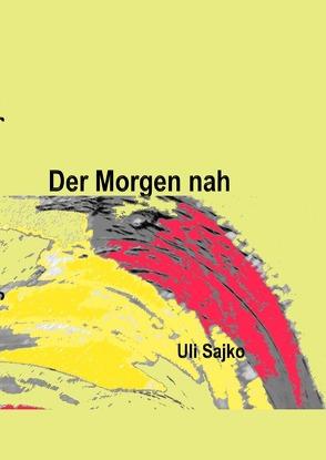Der Morgen nah von Sajko ,  Ulrike