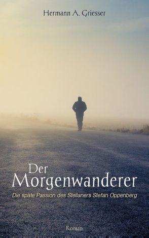 Der Morgenwanderer von Griesser,  Hermann A.