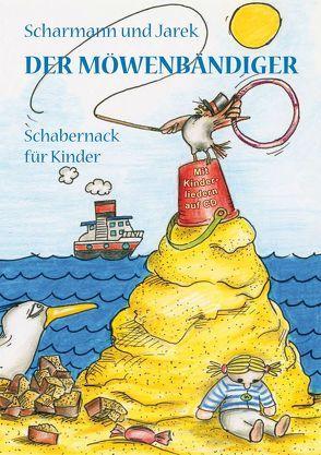 Der Möwenbändiger von Jarek,  Georg, Scharmann,  Torsten