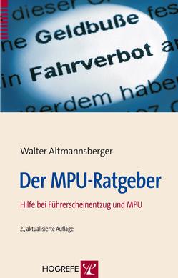 Der MPU-Ratgeber von Altmannsberger,  Walter