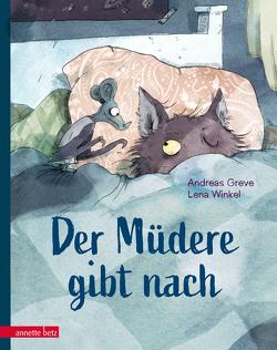 Der Müdere gibt nach – Eine zauberhaft gereimte Gutenachtgeschichte von Greve,  Andreas, Winkel,  Lena