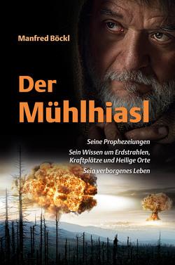 Der Mühlhiasl von Böckl ,  Manfred