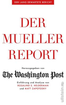 Der Mueller-Report von Becker,  Astrid, Bernhardt,  Christiane, Bieker,  Sylvia, Eschenhagen,  Bettina, Köpfer,  Monika, Liebl,  Elisabeth, Reinicke,  David, Robert,  Peter, Ruschmeier,  Sigrid, Schmidt,  Daniel-C., Schmidt,  Thorsten, Siber,  Karl Heinz, Singelmann,  Karsten, Steckhan,  Barbara, The Washington Post, Torberg,  Peter
