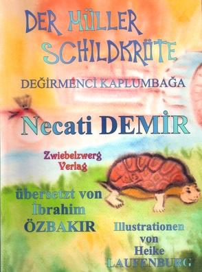 Der Müller Schildkröte – Eine Sage für Kinder von Demir,  Necati, Laufenburg,  Heike, Özbakır,  İbrahim, Schell,  Gregor