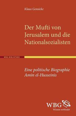 Der Mufti von Jerusalem und die Nationalsozialisten von Gensicke,  Klaus