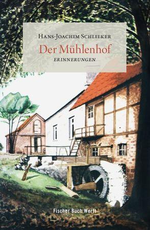 Der Mühlenhof von Schlieker,  Hans-Joachim
